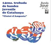 """14ena. TROBADA DE BANDES JUVENILS DE CATALUNYA """"Ciutat d´Amposta"""""""