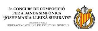 """La Federació Catalana de Societats Musicals (FCSM), convoca el 2n Concurs de Composició per a banda simfònica """"Josep Maria Lleixà Subirats""""."""