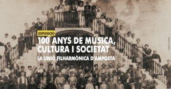 Exposició 100 Anys de música, cultura i societat. La Unió Filharmònica d´Amposta