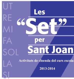 LES SET PER SANT JOAN. Activitats de cloenda del curs escolar 2013/2014