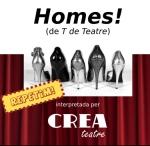 Segona representació de l´obra de teatre «HOMES!» a càrrec de CREA